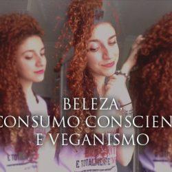 Beleza, Consumo Consciente e Veganismo