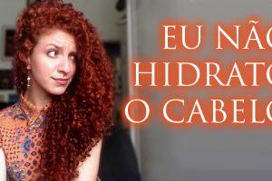 VÍDEO: Eu não preciso mais hidratar meu cabelo!